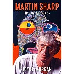 Martin Sharp: His Life and Times