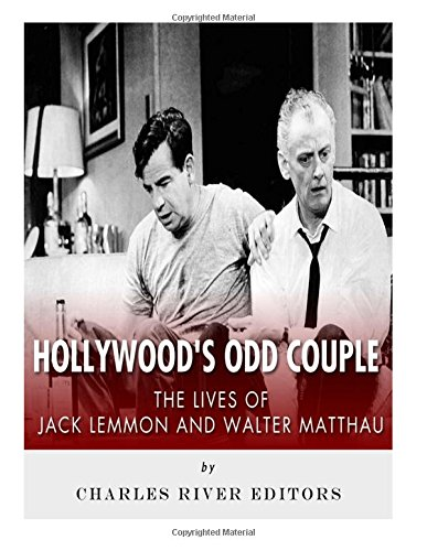 Download Hollywood's Odd Couple: The Lives of Jack Lemmon and Walter Matthau PDF