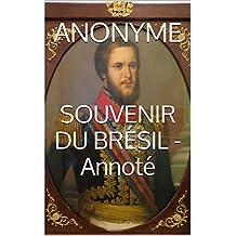 SOUVENIR DU BRÉSIL - Annoté (French Edition)
