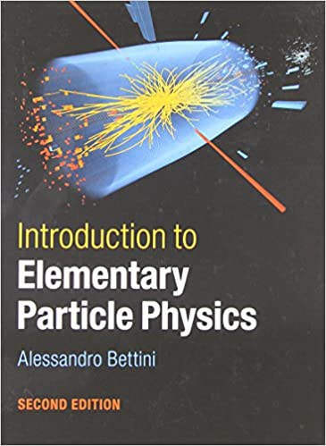 Introduction to elementary particle physics alessandro bettini introduction to elementary particle physics 2nd edition fandeluxe Gallery