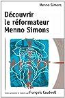 Découvrir le Reformateur Menno Simons par Simons