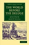 The World before the Deluge (Cambridge Library Collection - Physical  Sciences), Louis Figuier, 1108062474