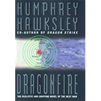Dragon Fire - The Realistic and Gripping Novel of the Next War