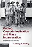 Ending Overcriminalization and Mass