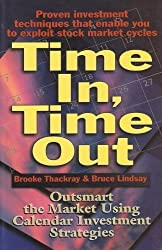 Time In, Time Out: Outsmart the Market Using Calendar Investment Strategies