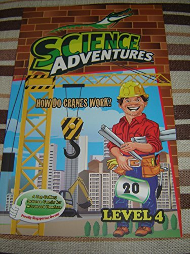 Download How Do Cranes Work? - Science Adventures Level 4 Issue 20 / Full Color Science Comic Magazine for Children / Printed in Singapore / English Corner of SA and Young Readers Express / Engaging Reading for Children Age 11-14 / Self Study ebook
