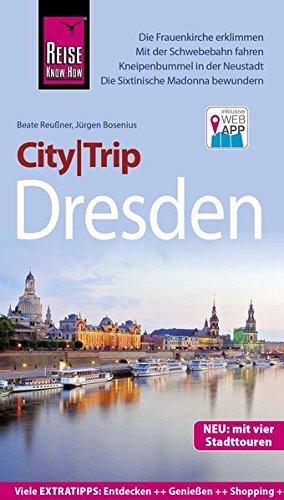 Reise Know-How CityTrip Dresden: Reiseführer mit Stadtplan, 4 Stadttouren und kostenloser Web-App Taschenbuch – 26. Juni 2017 Jürgen Bosenius Beate Reußner 3831729913 Sachsen