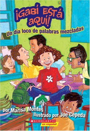 Download By Marisa Montes Gabi esta aqui: Un dia loco de palabras mezcladas: A Crazy Mixed-up Spanglish Day (gabi Esta Aqui #1 (Tra) [Mass Market Paperback] pdf