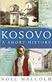 Front cover for the book Kosovo: A Short History by Noel Malcolm