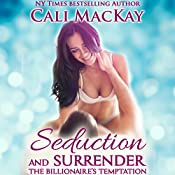 Seduction and Surrender: The Billionaire's Temptation, Book 1 | Cali MacKay