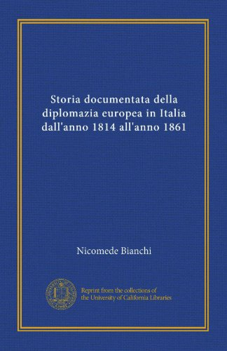 Storia documentata della diplomazia europea in Italia dall'anno 1814 all'anno 1861 (v. 6 1848-50) (Italian Edition)