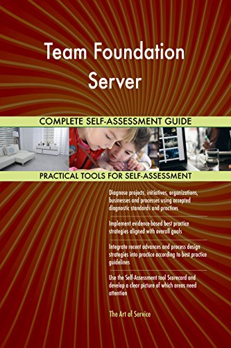 Team Foundation Server Toolkit: best-practice templates, step-by-step work plans and maturity diagnostics (Team Foundation Server Best Practices)