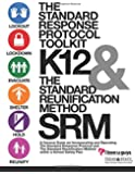 The Standard Response Protocol Toolkit and Standard Reunification Method: Standard Response Protocol and Standard Reunification Method