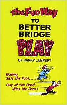The Fun Way to Better Bridge Play