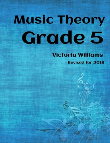 Grade Five Music Theory: for ABRSM Candidates (MyMusicTheory Complete Courses) (Volume 5)