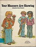 img - for Your manners are showing: A handbook about etiquette (Living the good life) book / textbook / text book