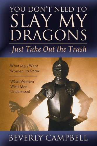 (You Don't Need to Slay My Dragons, Just Take Out the Trash)