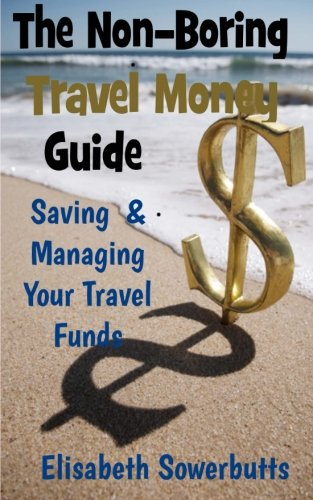 The Non-Boring Travel Money Guide:: Dollars, Rupiah and Sense