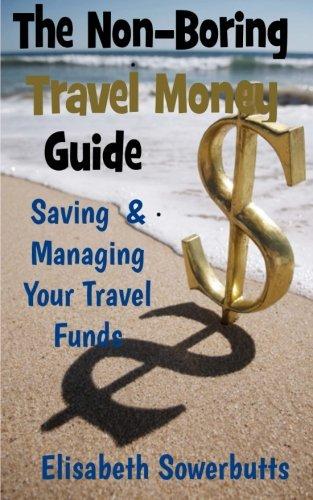 The Non-Boring Travel Money Guide:: Dollars, Rupiah and Sense
