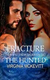 The Hunted book two of Fracture the Secret Enemy Saga