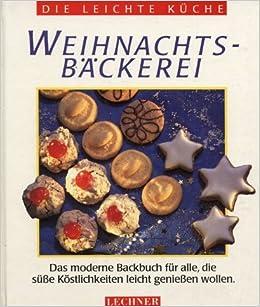 Die Leichte Kuche Weihnachtsbackerei Amazon De Lechner Hrsg Bucher