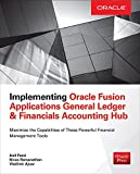 Implementing Oracle Fusion Applications General Ledger & Financials Accounting Hub, Passi, Anil and Ajvaz, Vladimir, 007184662X