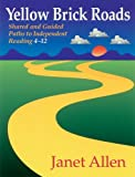 Yellow Brick Roads: Shared and Guided Paths to Independent Reading 4-12 by Janet Allen (15-Jan-2000) Paperback