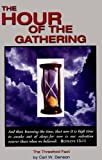 The HOUR of the Gathering : The Threefold Fact, Denson, Carl W., 0975486926