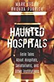 Haunted Hospitals: Eerie Tales About