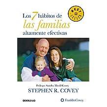 Los 7 hábitos de las familias altamente efectivas (Spanish Edition)