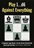 Play 1…d6 Against Everything: A Compact And Ready-to-use Black Repertoire For Club Players-Erik Zude Jörg Hickl
