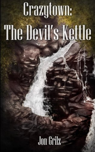Crazytown: The Devil's Kettle (The Darren Lockhart Mysteries) (Volume - Kettle Devils