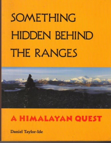 Something Hidden Behind the Ranges: A Himalayan Quest
