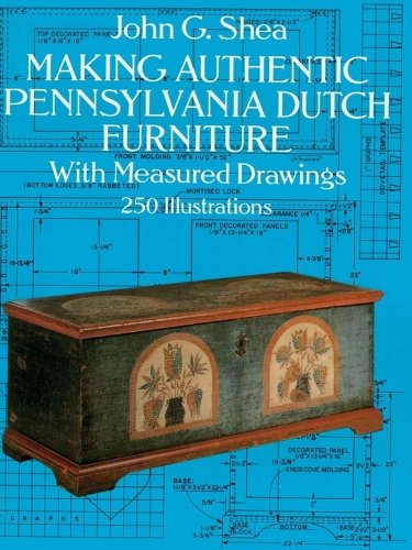 Making Authentic Pennsylvania Dutch Furniture: With Measured Drawings (Dover ()