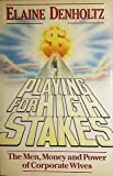 img - for Playing for High Stakes: The Men, Money and Power of Corporate Wives book / textbook / text book