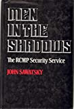 img - for Men in the shadows: The RCMP Security Service book / textbook / text book