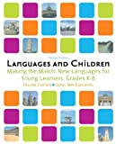Languages and Children: Making the Match, New Languages for Young Learners, Grades K-8 (4th Edition)
