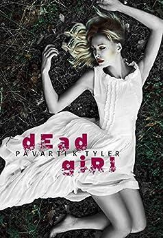Dead Girl: An Erotic Horror Short Shory by [Tyler, Pavarti K.]