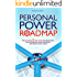 The Personal Power Roadmap: The Ultimate 7 Step System to Effectively Solve Problems, Make Decisions, and Reach Your Goals (English Edition)