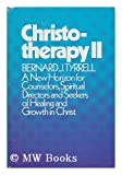 Christotherapy II : A New Horizon for Counselors, Spiritual Directors and Seekers of Healing and Growth in Christ, Tyrrell, Bernard J., 080910332X