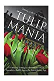 Tulip Mania: The History and Legacy of the