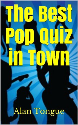 The Best Pop Quiz in Town: Pop Music Questions and Answers for a Great Quiz Night!