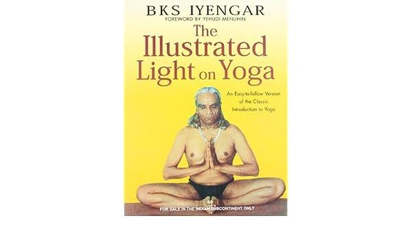 The Illustrated Light on Yoga: B.K.S. Iyengar: 9780007227907 ...