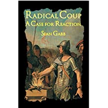 Radical Coup: A Case for Reaction