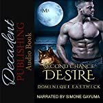 Second Chance Desire: Hot Moon Rising, Book 8 | Dominique Eastwick