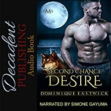 Second Chance Desire: Hot Moon Rising, Book 8 Audiobook by Dominique Eastwick Narrated by Simone Gayuma
