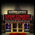 Ep. 7: SXSW Comedy With W. Kamau Bell Part 2 (Audible Comedy Presents) | W. Kamau Bell,John Huck,Rachel Feinstein,Joe DeRosa,Wyatt Cynac,Todd Glass