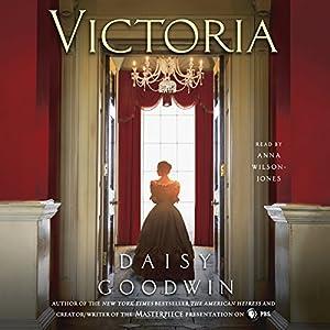 Amazon Victoria A Novel Audible Audio Edition Daisy Goodwin Anna Wilson Jones Macmillan Books