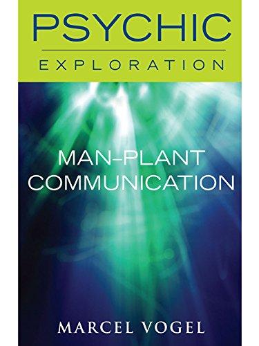 Man-Plant Communcation (Psychic Exploration)