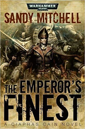 The Emperor's Finest by Sandy Mitchell (Jan 31 2012)